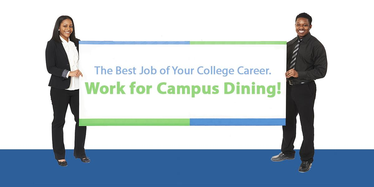 "Two students holding hiring banner that says ""The best job of your college career. Work for Campus Dining!"""